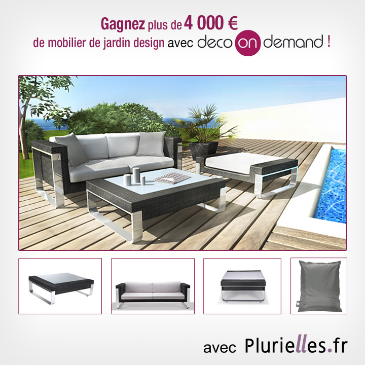 gagnez plus de 4 000 de mobilier de jardin design avec deco on demand jeux concours d co. Black Bedroom Furniture Sets. Home Design Ideas
