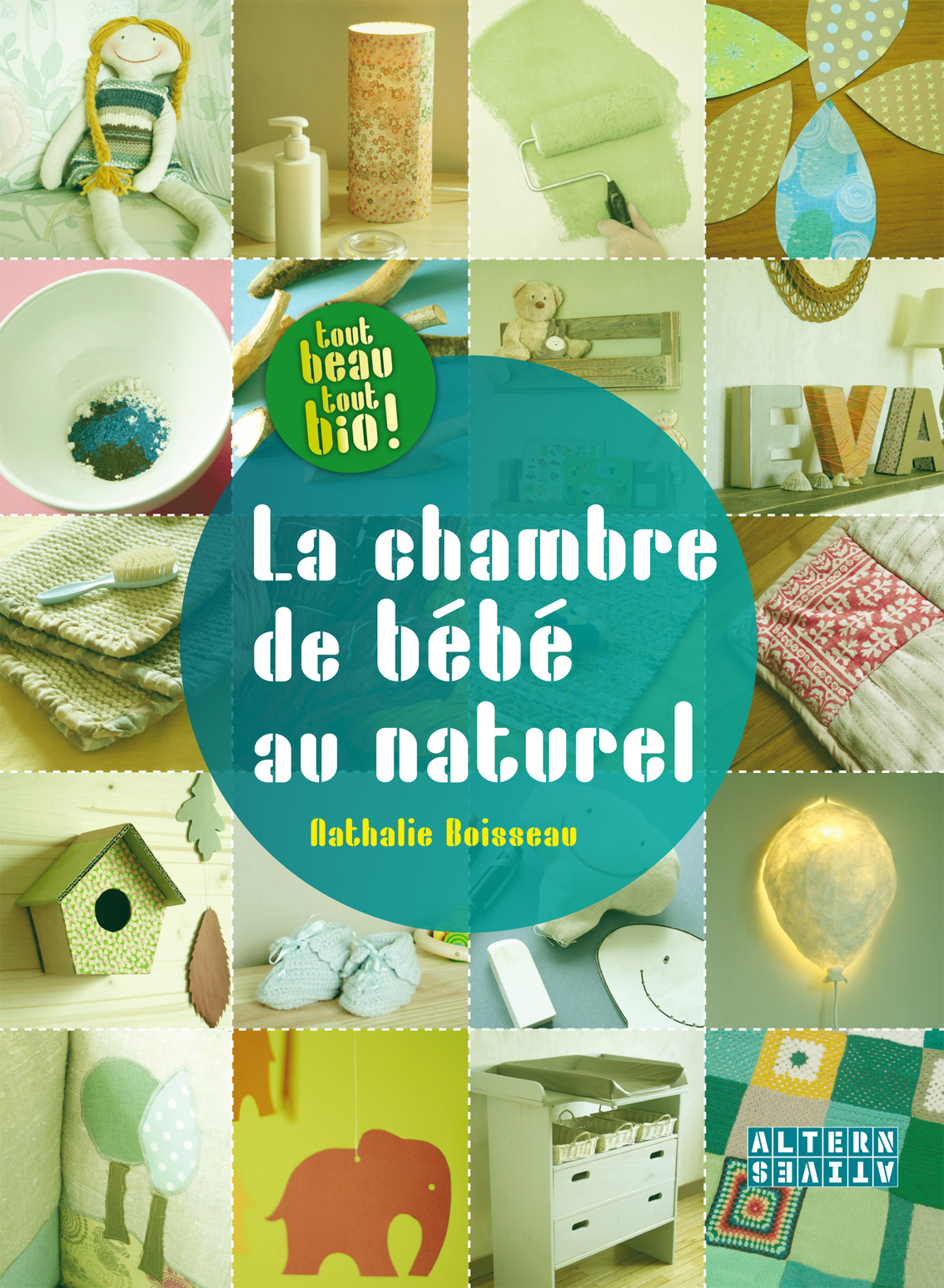 La Chambre de bébé au naturel, Editions Alternatives