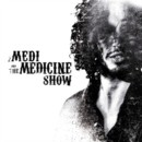 Medi and the medecine show